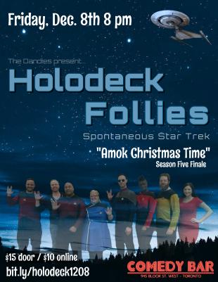 "Holodeck Follies - ""Amok Christmas Time"" (s5e10) December 8 at Comedy Bar (Toronto) RSVP: http://bit.ly/holodeck1208"